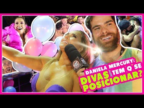CARNAVAL GAY de SALVADOR  Daniela Mercury: DIVAS tem q SE POSICIONAR?  IVETE SANGALO  Alinne Rosa