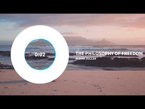 Albina Zoller - The philosophy of freedom