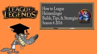How to League - Heimerdinger - Build Guide 2016 - Season 6