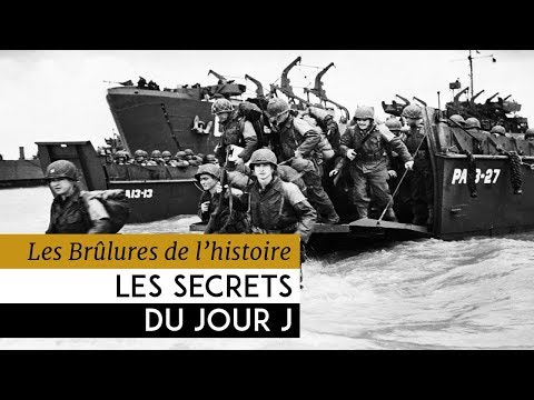Les Brûlures de l'Histoire - Les secrets du jour J