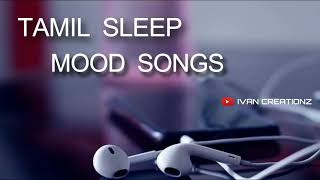 Tamil sleep mood songs | Tamil melody songs | tamil songs | melody hits | ISAITAMIL