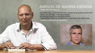 Amigos de Magna Ciencia (IV). Octavi Piulats. Doctor en filosofía. La Ciencia Romántica Germana (1).
