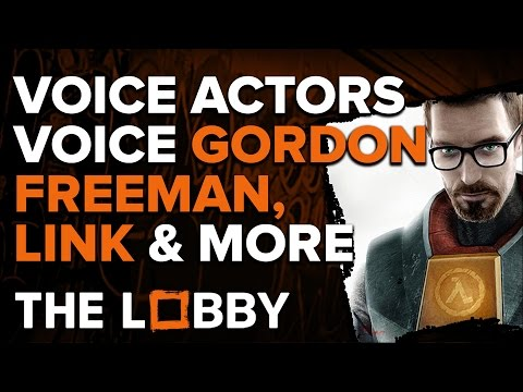 Voice Actors Voice Gordon Freeman, Link, and More - The Lobby