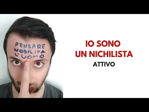 IO SONO UN NICHILISTA ATTIVOиз YouTube · Длительность: 15 мин17 с