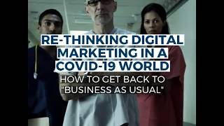 Re-Thinking Digital Marketing in a Covid-19 World