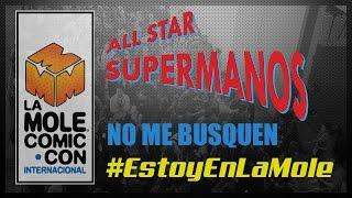 """All Star Supermanos - Episodio 7 """"No me busquen #EstoyEnLaMole"""""""