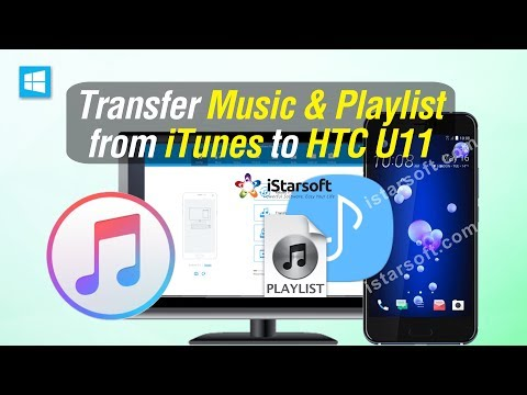 [Sync iTunes with HTC] Transfer Music & Playlist from iTunes to HTC U11