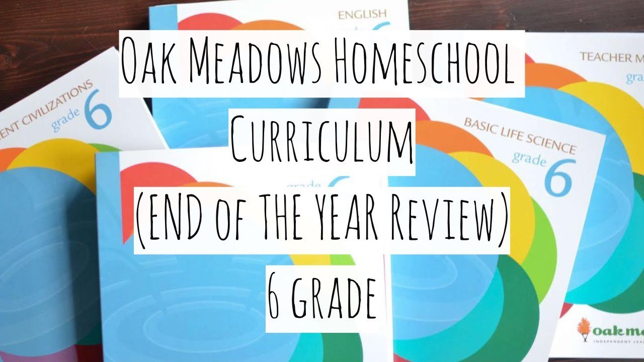 Oak Meadows End Of Year Curriculum Review 6th Grade