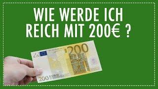 Wie werde ich reich mit 200 Euro?