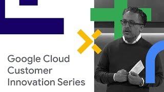 Customer Keynote: Google Cloud Customer Innovation Series - Tuesday (Cloud Next '18) thumbnail