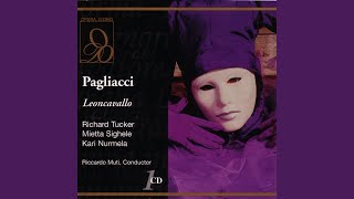 Leoncavallo: Pagliacci: Son qua! (Act One)
