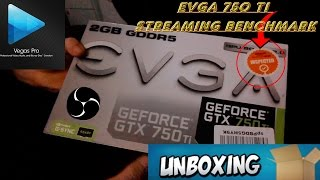 streaming pc build evga gtx 750 ti unboxing install benchmark with g skill ripjaws ram