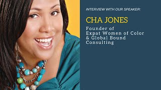 Cha Jones: Founder of Expat Women of Color