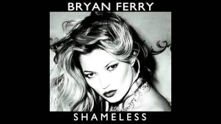 "Bryan Ferry ""Shameless (Still Going Remix)"""