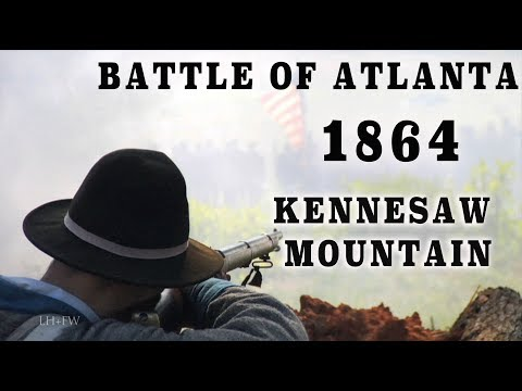 "Civil War 1864 - Battles For Atlanta Pt. 2 ""Kennesaw Mountain"""