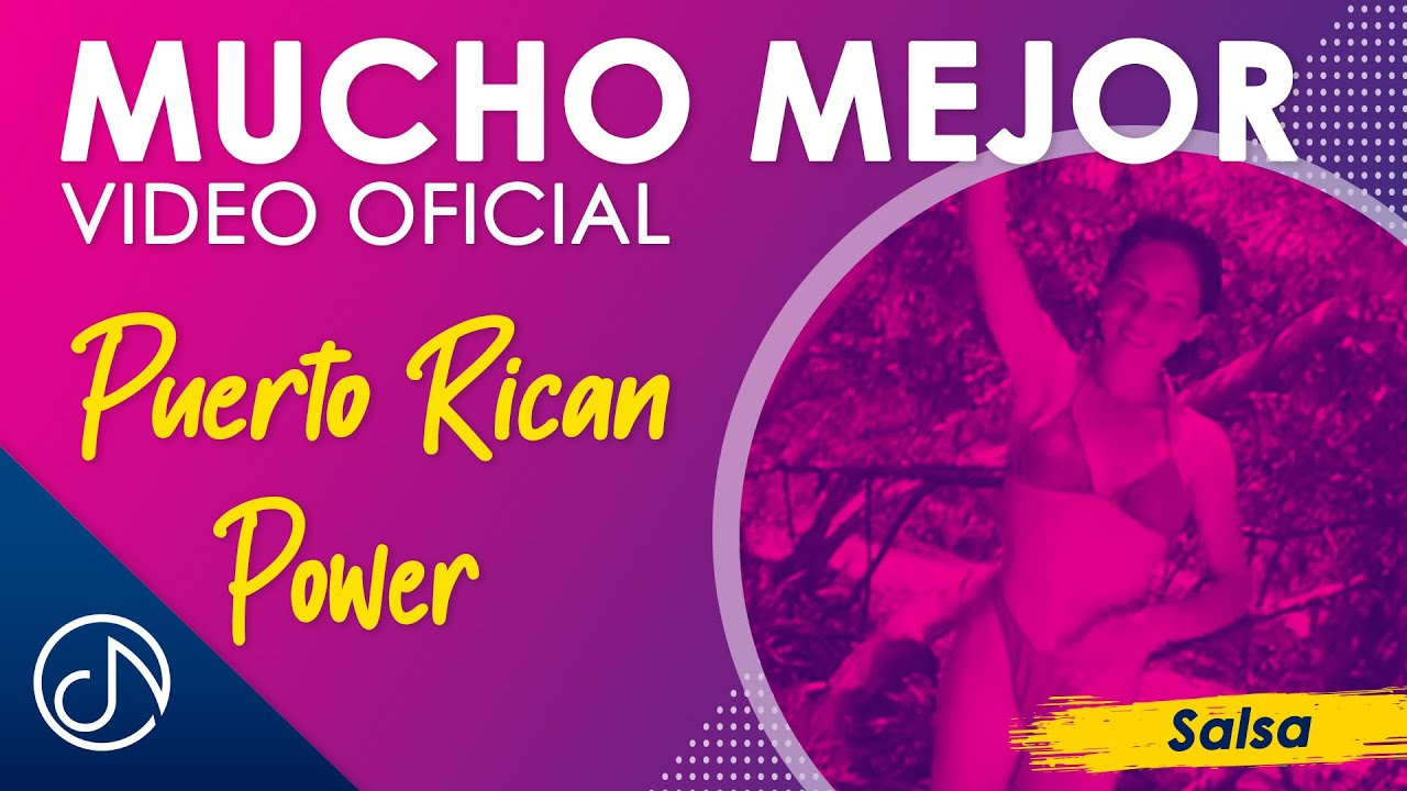 Mucho Mejor 🌞 - Puerto Rican Power [Video Oficial] RD