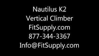 Nautilus K2 Vertical Climber Stepper - Fit Supply