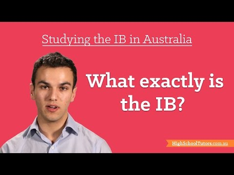 Studying The IB In Australia: What Exactly Is The IB?