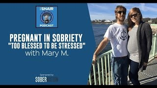 Pregnant in Sobriety with Mary M.