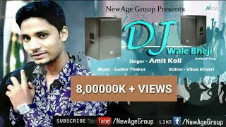 DJ Wale Bheji | Latest Superhit Garhwali song 2016 By Amit Koli - New Age Group
