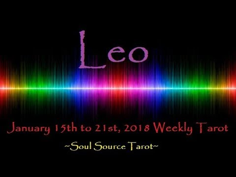 ~Leo~Trust is Needed~January 15 to 21, 2018 Weekly Tarot Reading~