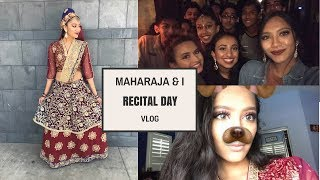 the maharaja and i recital day vlog
