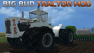 Farming Simulator 2015- Big Bud Tractor! Biggest Tractor in the Game!