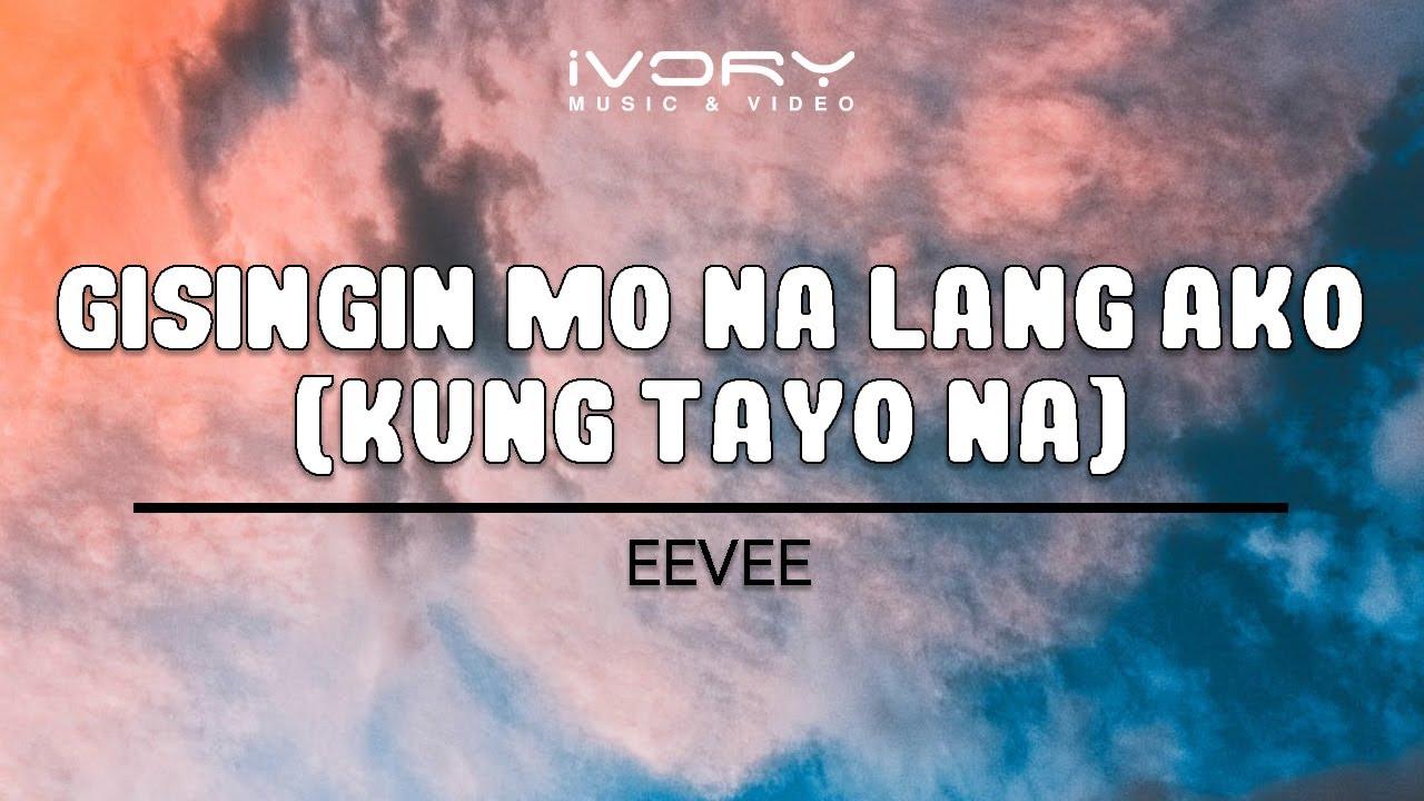 eevee-gisingin-mo-na-lang-ako-kung-tayo-na-official-lyric-video-ivory-music-video