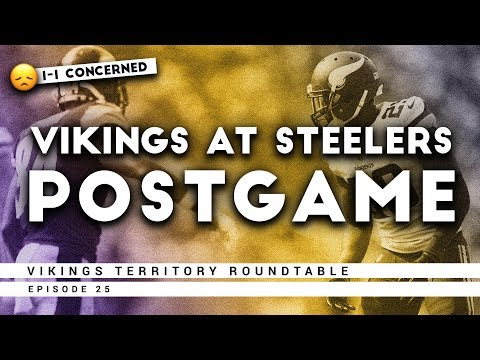 Vikings Hype Stalls Against Steelers [LIVE Postgame] - Vikings Territory Roundtable Episode 25
