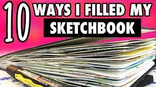 10 Ways I FILLED my SKETCHBOOK