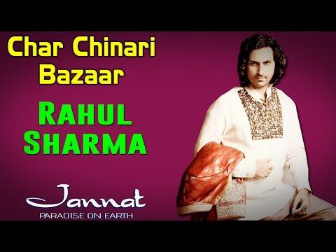 Char Chinari Bazaar   Rahul Sharma (Album: Jannat- Paradise on Earth)