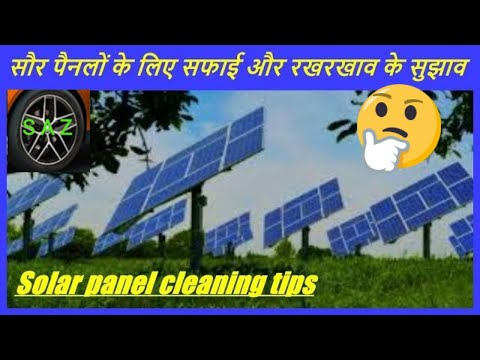 maintenance tips of solar panel/cleaning tips of solar panel.