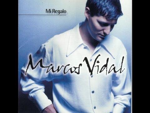 Marcos Vidal ⇁ Mi regalo