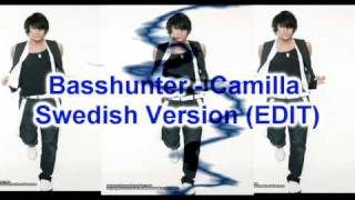 Basshunter - Camilla Full Swedish (Edit)