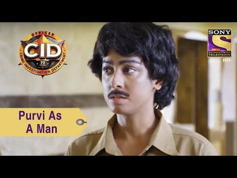 Your Favorite Character | Purvi Dresses Up As A Man | CID