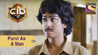 Your Favorite Character   Purvi Dresses Up As A Man   CID
