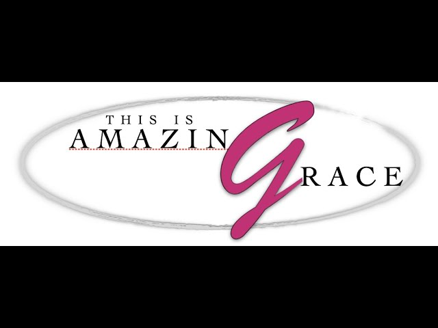 Amazing Grace Ep. 2 (Gina Mahon)