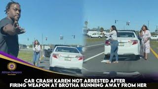 Car Crash Karen Not Arrested After Firing Weapon At Brotha Running Away From Her