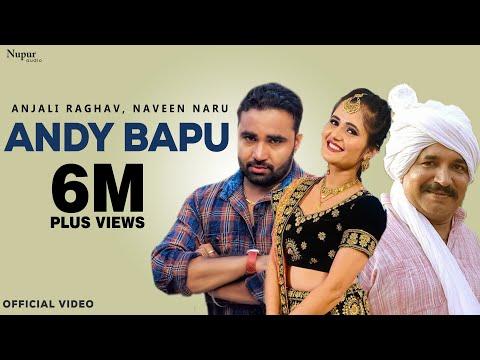 Andy Bapu - Raj Mawer | Anjali Raghav, Naveen Naru | Latest Haryanvi Songs Haryanavi 2018