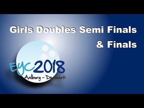 EYC 2018  Girls Doubles Semi Finals & Finals