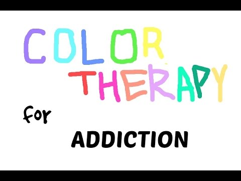 Color Therapy for ADDICTION
