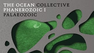 The Ocean – Phanerozoic I: Palaeozoic (FULL ALBUM)