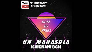 Un Manasula Song Ilaiyaraja BGM by Prem