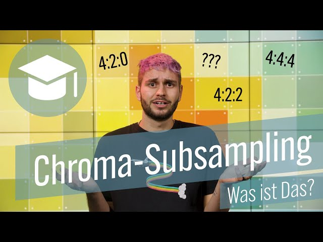 Croma-Subsampling, was ist das?