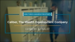 2016 BBB Torch Awards for Ethics Finalist: Caliber, The Wealth Development Company