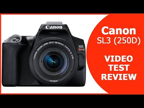 Canon Video Mode Test & Settings Featuring The EOS Rebel SL3 (EOS 250D)