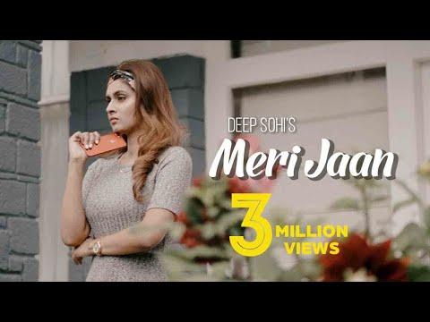 Meri Jaan | ( Full HD) | Deep Sohi | New Punjabi Songs 2018 | Latest Punjabi Songs 2018