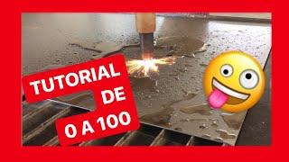 Tutorial cortador PLASMA CNC de 0 a 100