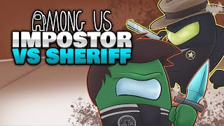 SHOWDOWN: Sheriff vs Impostor 👺 - ♠ Among Us ♠