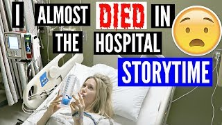 I ALMOST DIED IN THE HOSPITAL | SCARY STORYTIME